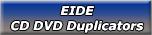 EIDE CD DVD Duplicators