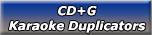 CD+G Karaoke Duplicators
